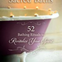 Book Review -- The Book of Sacred Baths: 52 Bathing Rituals to Revitalize Your Spirit